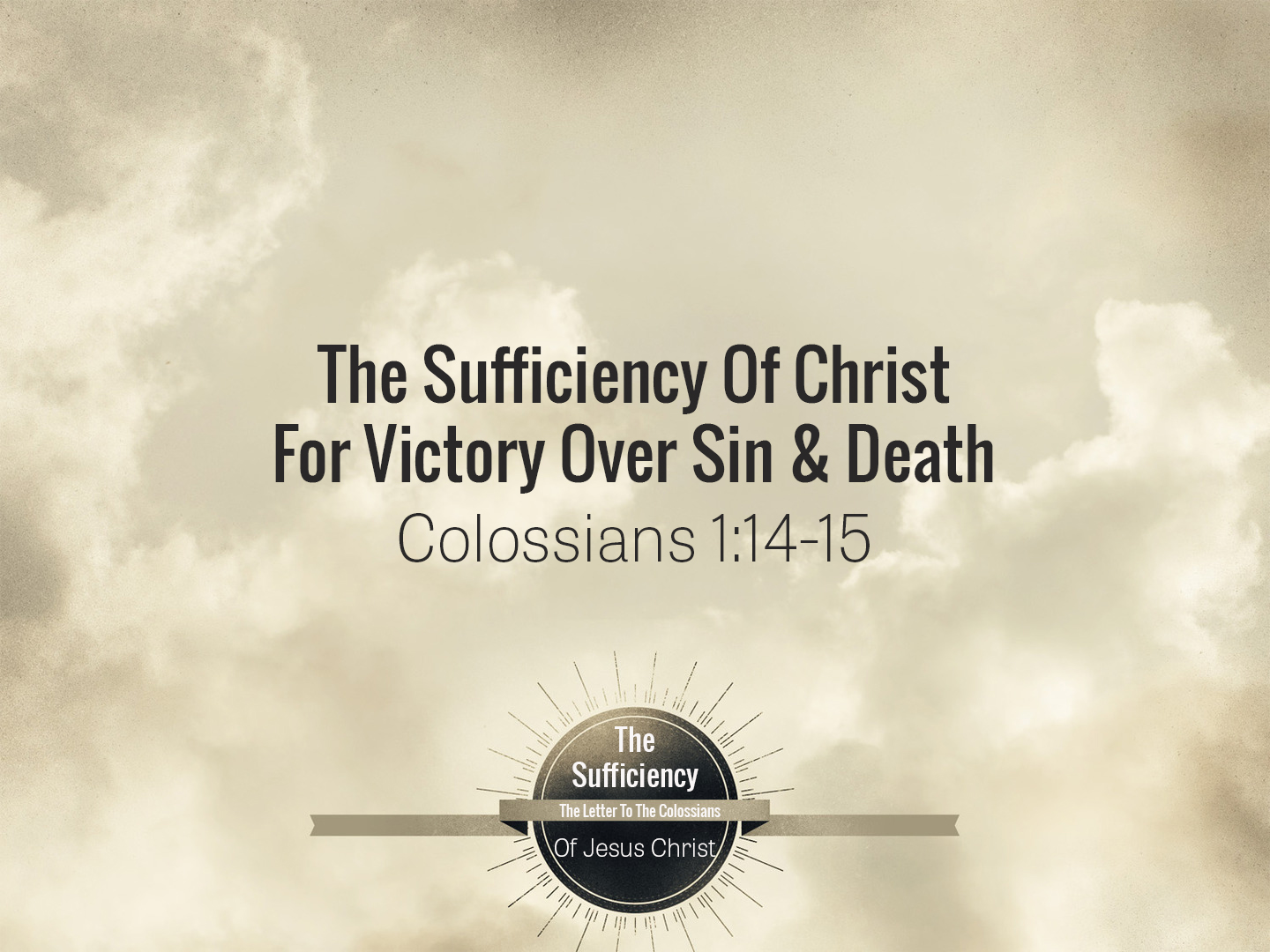 Colossians 2v14-15 The Sufficiency Of Christ For Victory Over Sin And Death