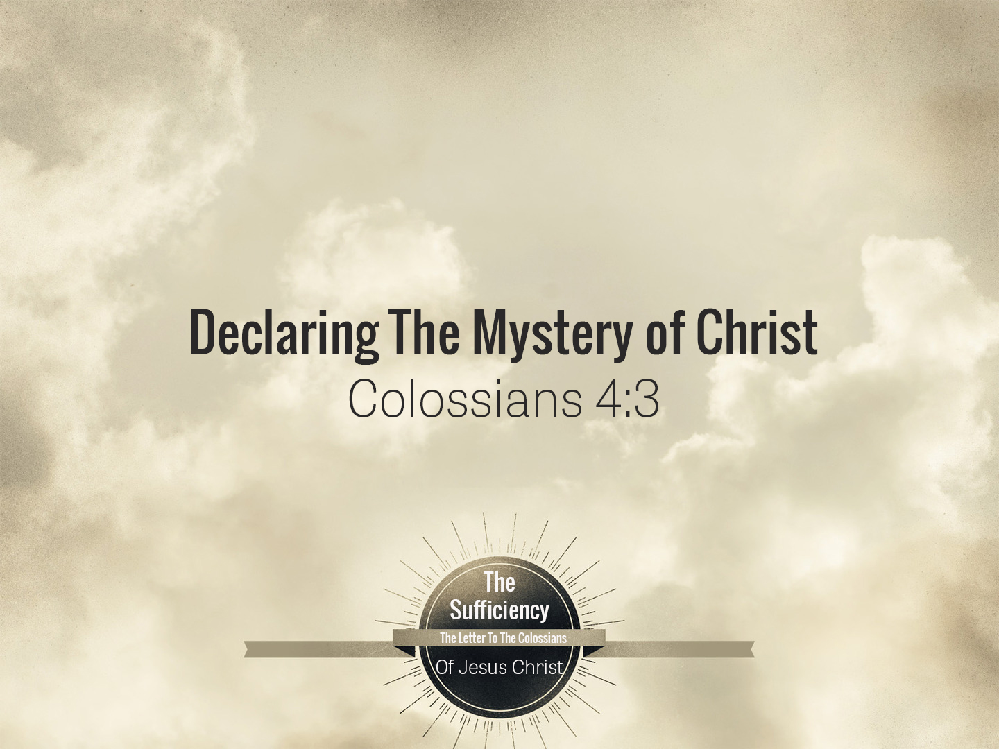 Read more about the article Colossians 4v3-4 Declaring The Mystery Of Christ