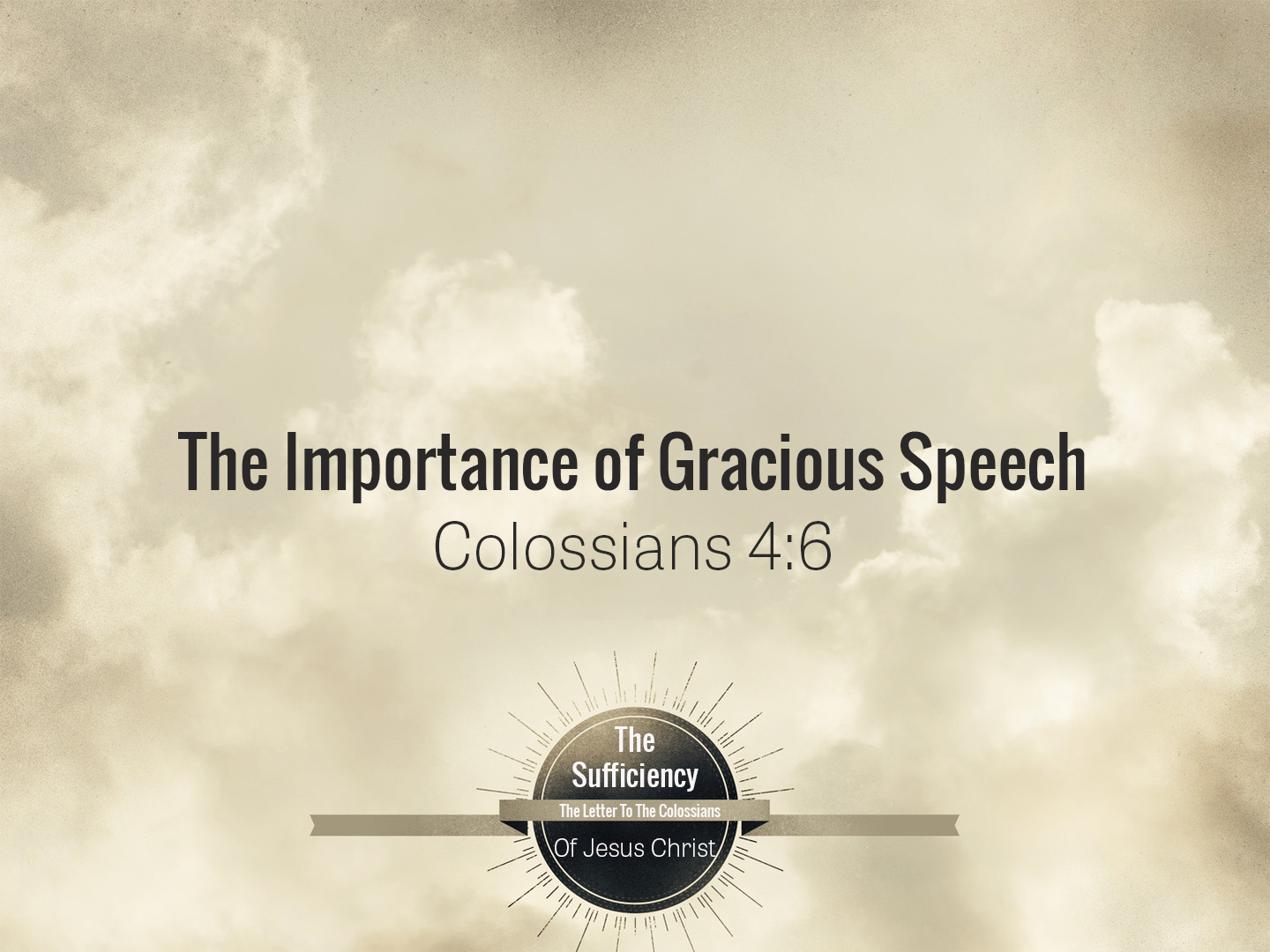 You are currently viewing Colossians 4v6 The Importance of Gracious Speech