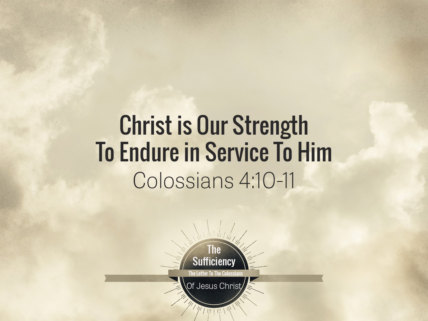 Read more about the article Colossians 4v10-12 Christ Is Our Strength To Endure In Service To Him